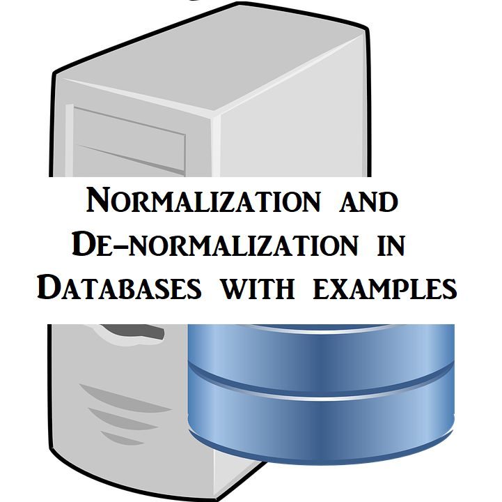 Normalization and denormalization in database with examples