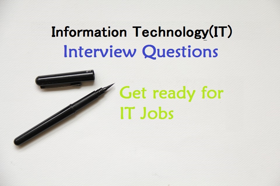Information Technology (IT) Interview Questions and Answers