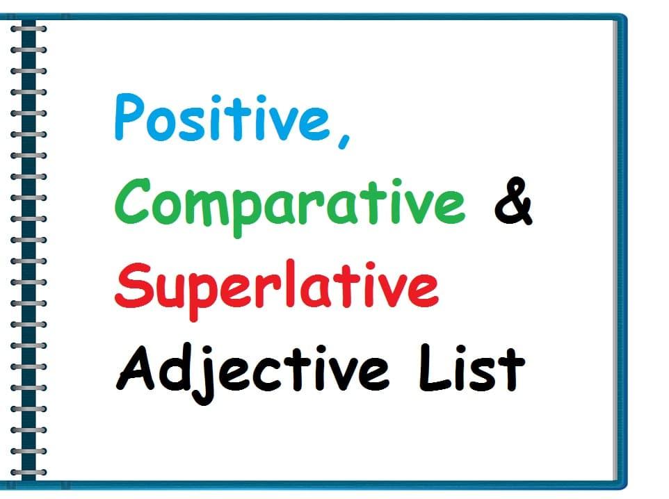 Positive, Comparative and Superlative Adjective List