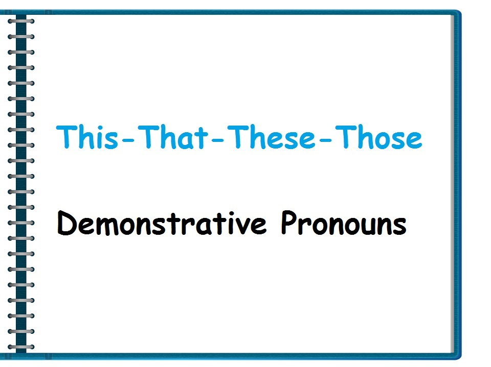 this that these those (demonstrative pronouns)